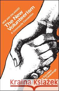 The New Volunteerism: A Community Connection Barbara Feinstein Catherine Cavanaugh 9781412806855