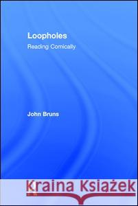 Loopholes: Reading Comically John Bruns 9781412810173