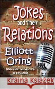 Jokes and Their Relations Elliott Oring 9781412814393