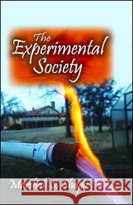The Experimental Society Marshall S. Shapo 9781412857031