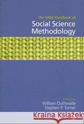 The Sage Handbook of Social Science Methodology Stephen P. Turner William Outhwaite 9781412901192 Sage Publications