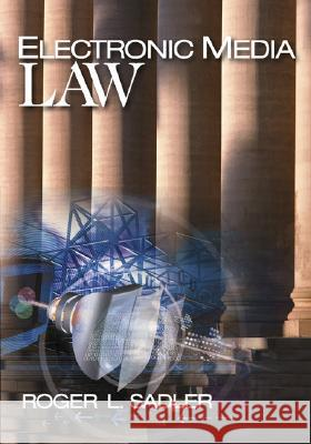 Electronic Media Law Roger L. Sadler 9781412905886