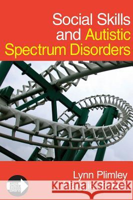 Social Skills and Autistic Spectrum Disorders Lynn Plimley Maggie Bowen 9781412923132