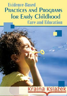 Evidence-Based Practices and Programs for Early Childhood Care and Education Robert McCall Christina J. Groark Kelly E. Mehaffie 9781412926157