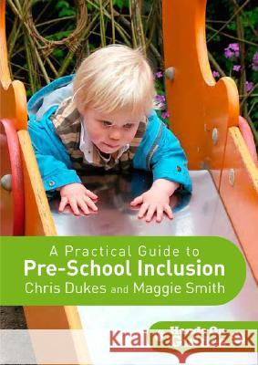 A Practical Guide to Pre-School Inclusion [With CDROM] Chris Dukes Maggie Smith Simon Smith 9781412929356