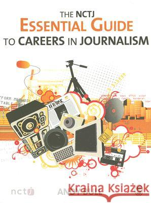 The NCTJ Essential Guide to Careers in Journalism A Bull 9781412936156 0