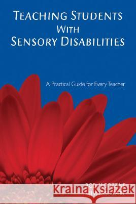 Teaching Students With Sensory Disabilities : A Practical Guide for Every Teacher James E. Ysseldyke Bob Algozzine 9781412939003