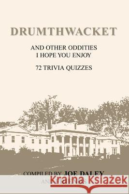 Drumthwacket and Other Oddities I Hope You Enjoy MR Joseph D. Daley 9781413458749