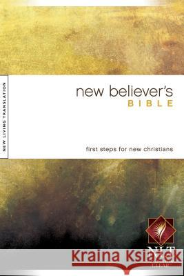 New Believer's Bible-NLT Greg Laurie Tyndale House Publishers 9781414302546