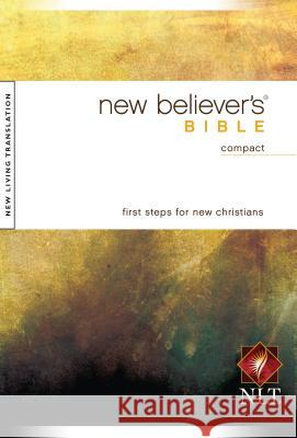 NLT New Believer's Bible Compact Tyndale 9781414333946