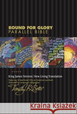 Bound for Glory Parallel Bible-PR-KJV/NLT Tyndale 9781414349886