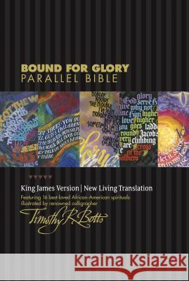 Bound for Glory Parallel Bible-PR-KJV/NLT Tyndale 9781414349893