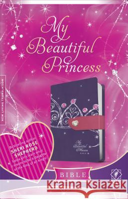My Beautiful Princess Bible-NLT-Magnetic Closure Tyndale House Publishers 9781414375717