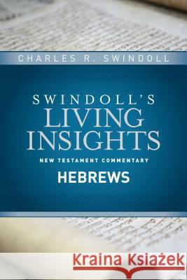 Insights on Hebrews Charles R., Dr Swindoll 9781414393773