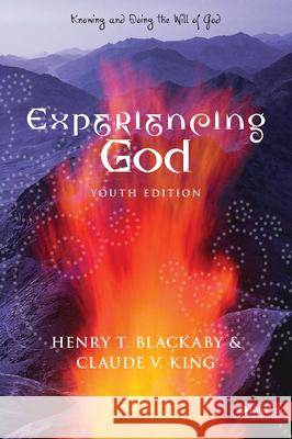 Experiencing God: Knowing and Doing the Will of God Henry Blackaby 9781415826034
