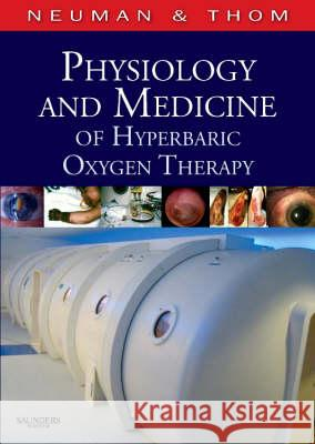 Physiology and Medicine of Hpyerbaric Oxygen Therapy Tom S. Neuman 9781416034063