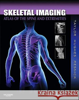 Skeletal Imaging : Atlas of the Spine and Extremities John A. M. Taylor Donald L. Resnick 9781416056232