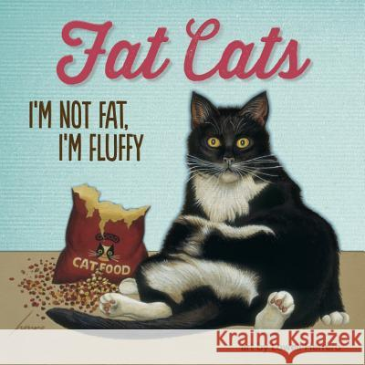 Fat Cats: I'm Not Fat, I'm Fluffy Lowell Herrero 9781416245308
