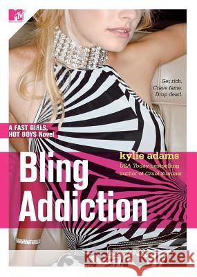 Bling Addiction: Fast Girls, Hot Boys Series Kylie Adams 9781416520412