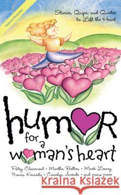 Humor for a Woman's Heart: Stories, Quips, and Quotes to Lift the Heart Kristen Myers Shari MacDonald 9781416533498