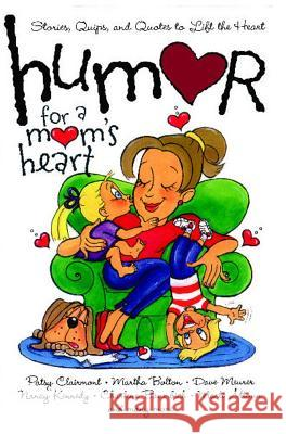Humor for a Mom's Heart: Stories, Quips, and Quotes to Lift the Heart Kristen Myers Shari McDonald 9781416533573