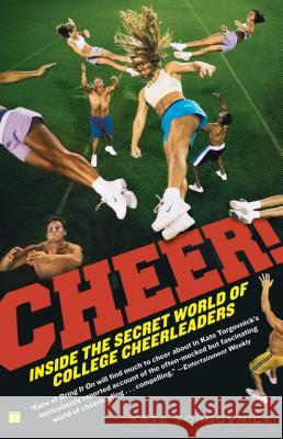 Cheer!: Inside the Secret World of College Cheerleaders Kate Torgovnick 9781416535973