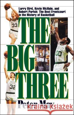 The Big Three Peter May 9781416552079