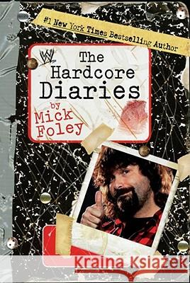 The Hardcore Diaries Mick Foley 9781416556787