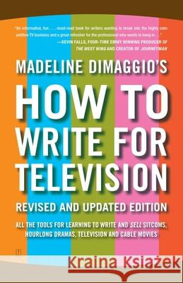 How To Write For Television Madeline Dimaggio 9781416570455