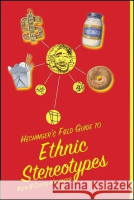 Hechinger's Field Guide to Ethnic Stereotypes Kevin Hechinger Curtis Hechinger Andrew Schiff 9781416577829