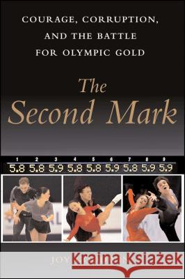 The Second Mark : Courage, Corruption, and the Battle for Olympic Gold Joy Goodwin 9781416578321