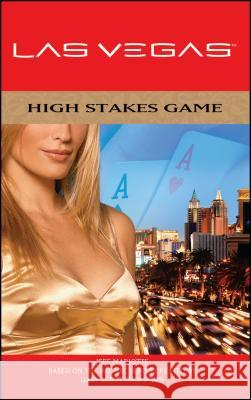 High Stakes Game : Las Vegas Novel 1 Jeff Mariotte Gary Scott Thompson 9781416588832
