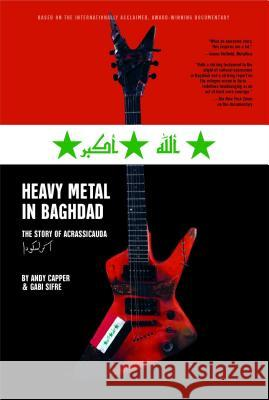 Heavy Metal in Baghdad: The Story of Acrassicauda Media Vice 9781416595403