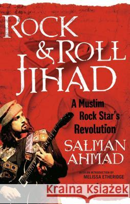 Rock & Roll Jihad: A Muslim Rock Star's Revolution Salman Ahmad 9781416597681