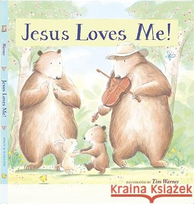Jesus Loves Me! Tim Warnes 9781416900658