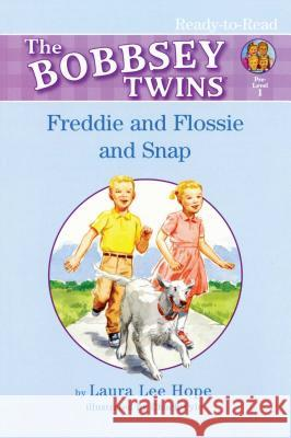 Freddie and Flossie and Snap Laura Lee Hope Chuck Pyle 9781416902676