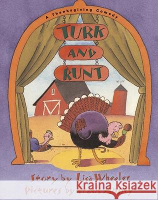Turk and Runt: A Thanksgiving Comedy Lisa Wheeler Frank Ansley 9781416907145