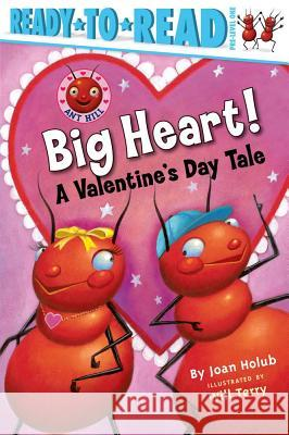 Big Heart!: A Valentine's Day Tale Joan Holub Will Terry 9781416909576