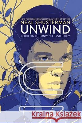 Unwind Neal Shusterman 9781416912040 Simon & Schuster Children's Publishing