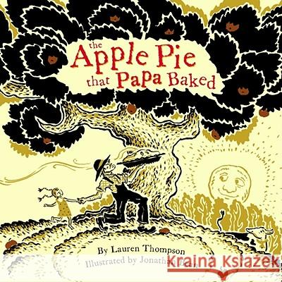 The Apple Pie That Papa Baked Lauren Thompson Jonathan Bean 9781416912408