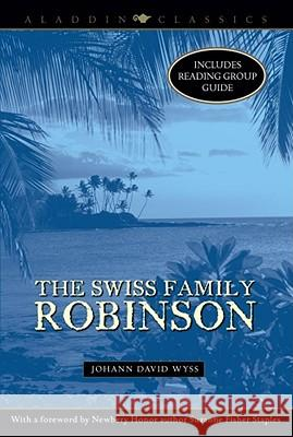 The Swiss Family Robinson Johann David Wyss Suzanne Fisher Staples 9781416934905 Aladdin Paperbacks