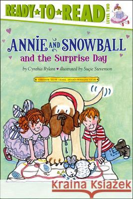 Annie and Snowball and the Surprise Day Cynthia Rylant Su Ie Stevenson 9781416939481