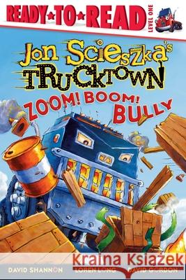 Zoom! Boom! Bully Jon Scieszka David Shannon Loren Long 9781416941392
