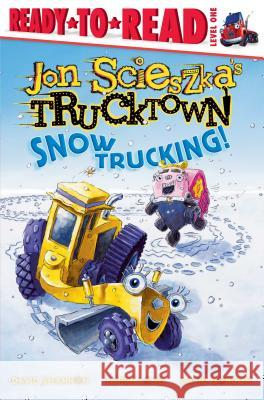 Snow Trucking! Jon Scieszka David Gordon Loren Long 9781416941408