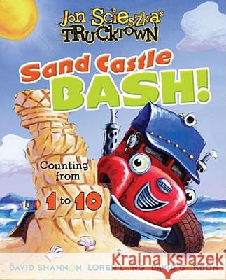 Sand Castle Bash!: Counting from 1 to 10 Hunter McKown David Shannon Loren Long 9781416941798