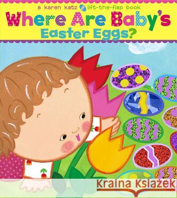 Where Are Baby's Easter Eggs? Karen Katz Karen Katz 9781416949244