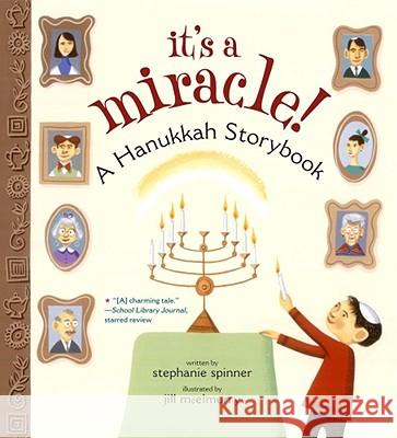It's a Miracle: A Hanukkah Storybook (Reprint) Stephanie Spinner Jill McElmurry 9781416950011