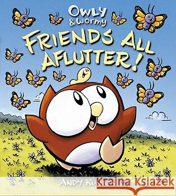 Owly & Wormy, Friends All Aflutter! Andy Runton Andy Runton 9781416957744