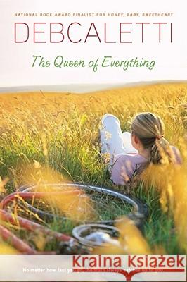 The Queen of Everything Deb Caletti 9781416957812 Simon Pulse