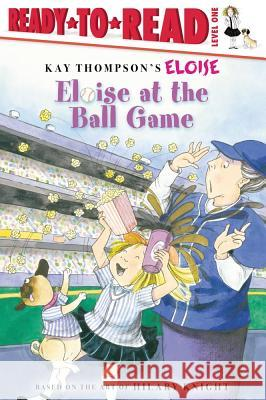 Eloise at the Ball Game Tammie Speer Lyon Lisa McClatchy Hilary Knight 9781416958031 Aladdin Paperbacks
